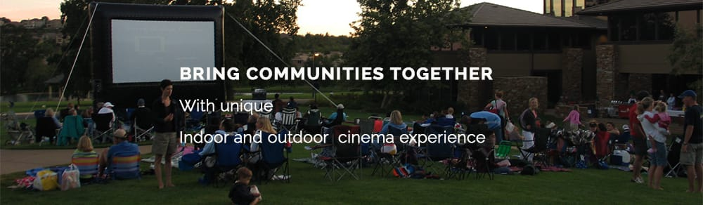 Bring communities together with indoor and outdoor cinema