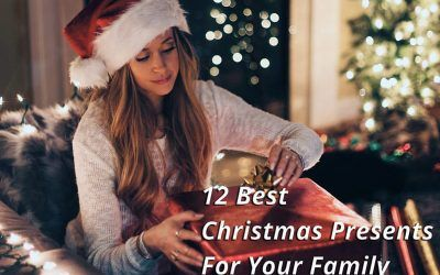 12 Best Christmas Presents for the Whole Family -2018