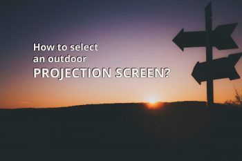 how to select outdoor projection screen
